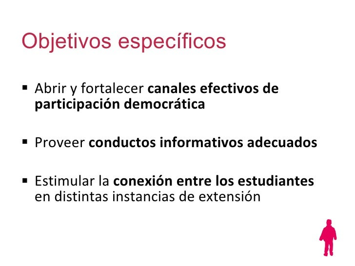 Objetivos específicos <ul><li>Abrir y fortalecer  canales efectivos de participación democrática </li></ul><ul><li>Proveer...