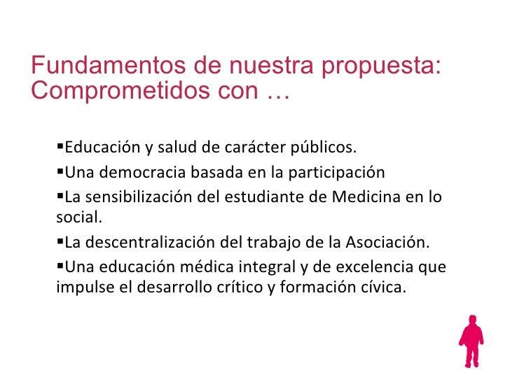 Fundamentos de nuestra propuesta: Comprometidos con … <ul><ul><li>Educación y salud de carácter públicos. </li></ul></ul><...