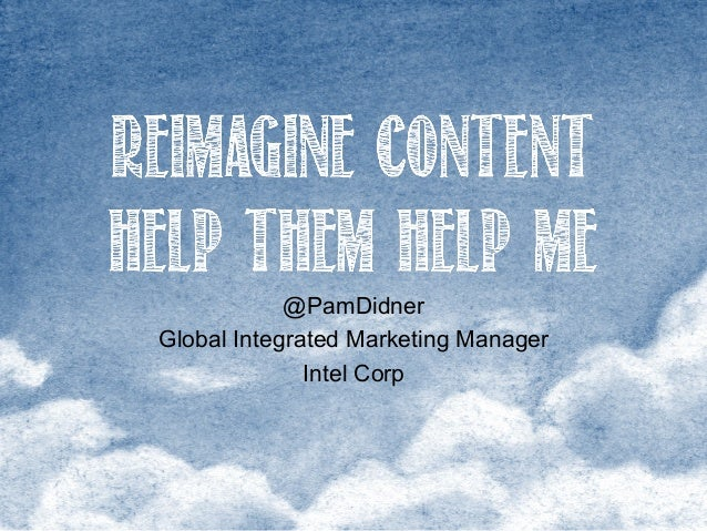 @PamDidner Global Integrated Marketing Manager Intel Corp