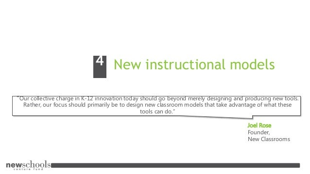 """New instructional models4 """"Our collective charge in K-12 innovation today should go beyond merely designing and producing ..."""