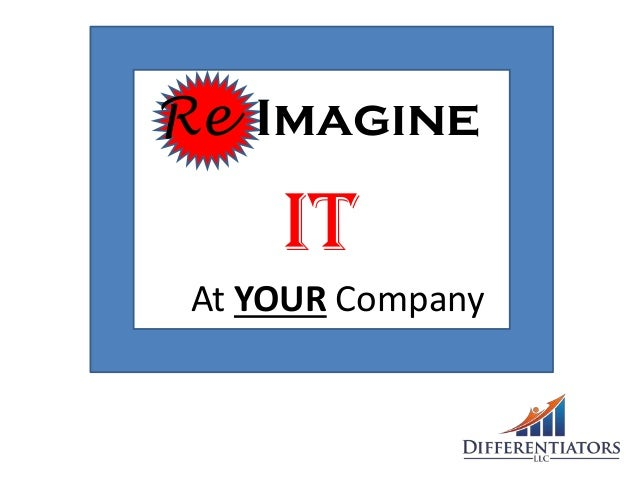 Re Imagine IT At YOUR Company