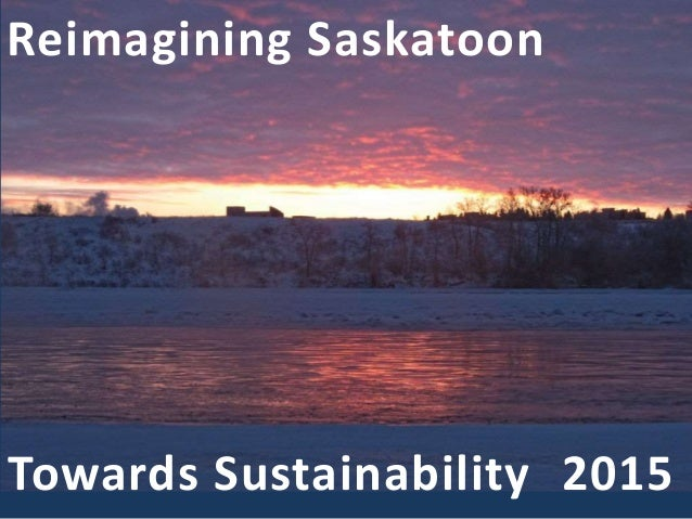 Reimagining Saskatoon Towards Sustainability 2015