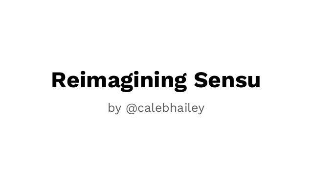 Reimagining Sensu by @calebhailey