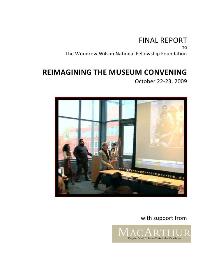 FINAL REPORT                                                     TO      The Woodrow Wilson National Fellowship Foundation...