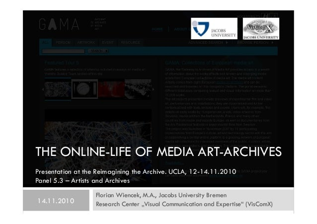 "THE ONLINE-LIFE OF MEDIA ART-ARCHIVES Florian Wiencek, M.A., Jacobs University Bremen Research Center ""Visual Communicatio..."