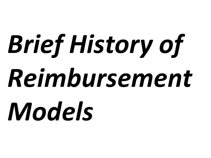 The Cycle of Reimbursement Models