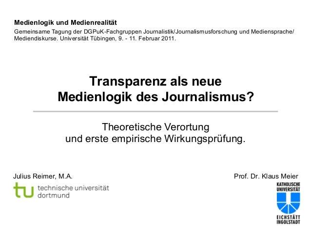 Medienlogik und Medienrealität Gemeinsame Tagung der DGPuK-Fachgruppen Journalistik/Journalismusforschung und Mediensprach...