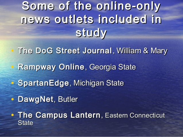 Some of the online-onlySome of the online-only news outlets included innews outlets included in studystudy • The DoG Stree...