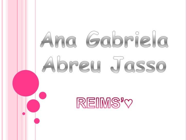 Ana Gabriela Abreu Jasso<br />REIMS'♥<br />