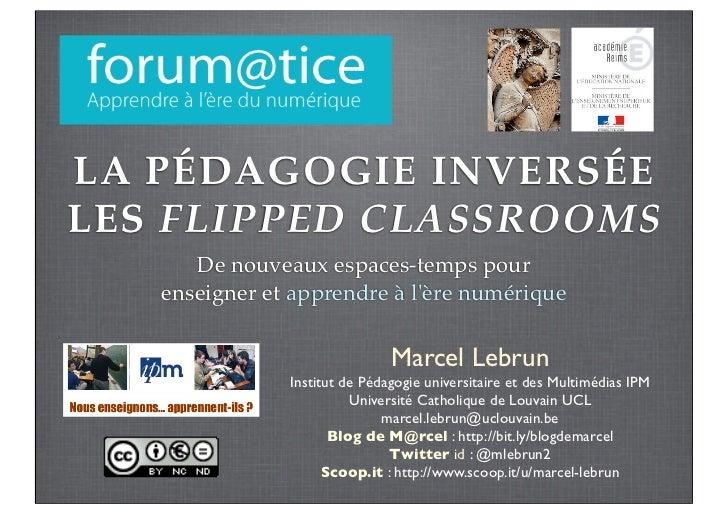 LA PÉDAGOGIE INVERSÉELES FLIPPED CLASSROOMS      De nouveaux espaces-temps pour   enseigner et apprendre à lère numérique ...