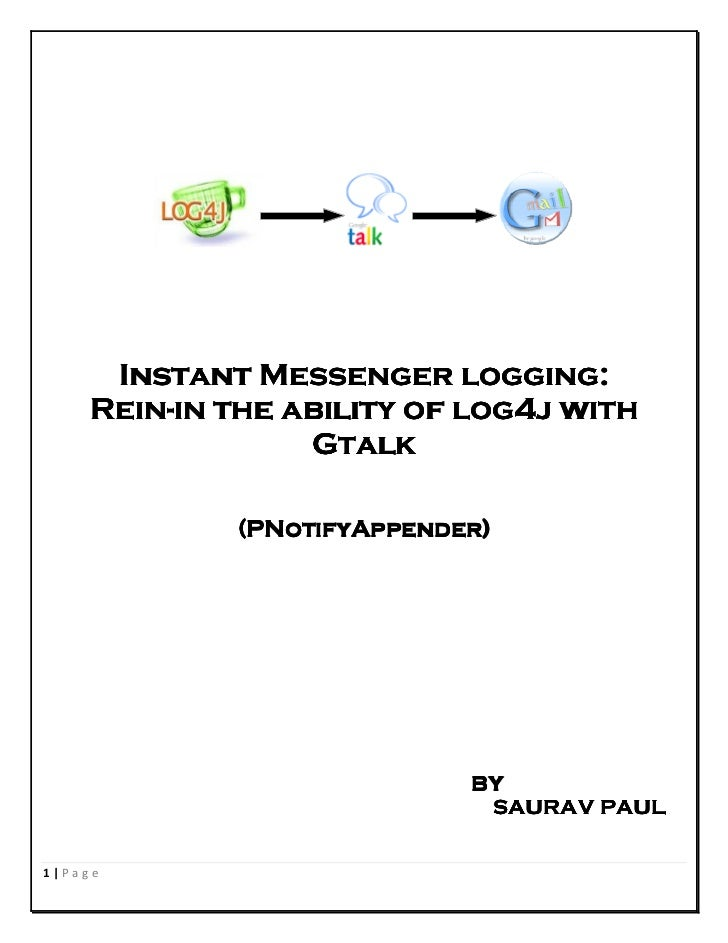 Instant Messenger logging:     Rein-     Rein-in the ability of log4j with                 abi                  Gtalk     ...