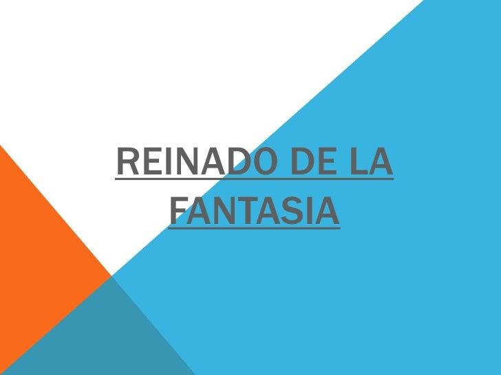 REINADO DE LA  FANTASIA