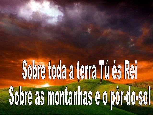 Q*  @Tgtodantema T nn és Rei *mSobre as montanhas essopôr-do-sol