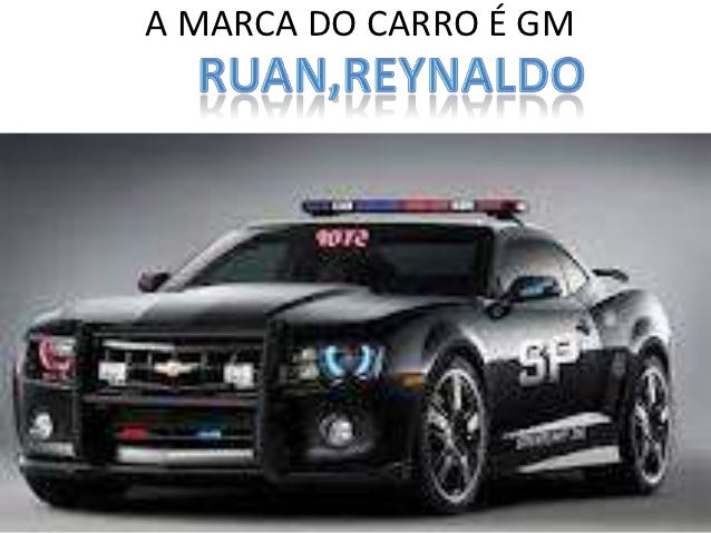 A MARCA DO CARRO É GM