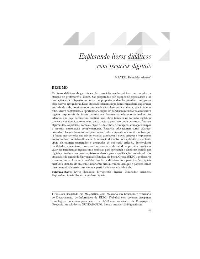 69 Explorando livros didáticos com recursos digitais MAYER, Reinaldo Afonso1 RESUMO Palavras-chave: