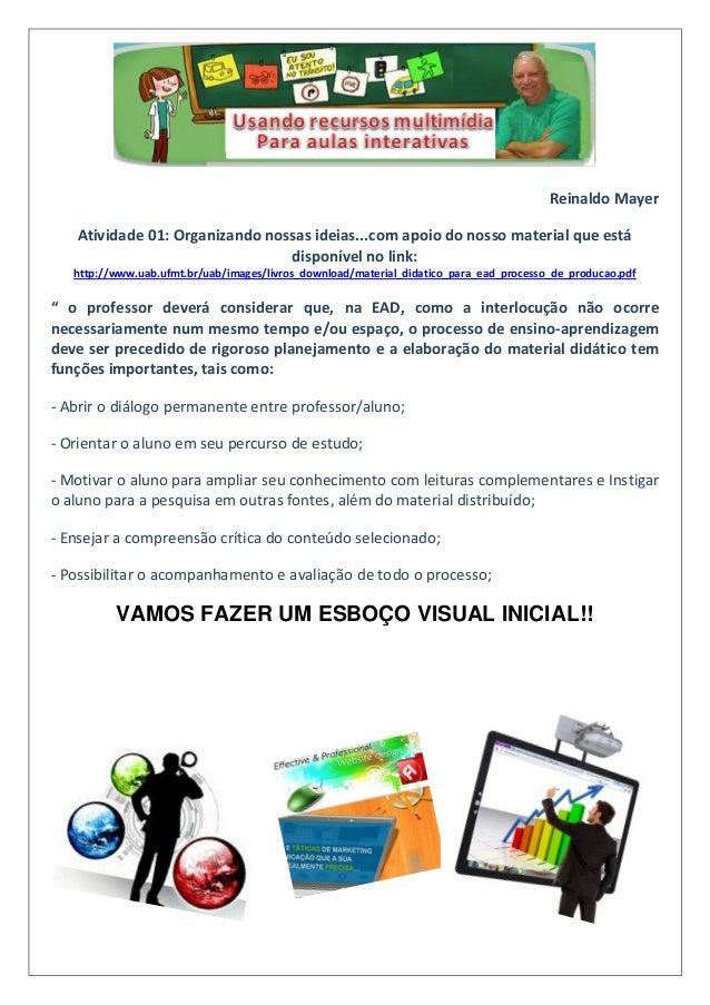 Reinaldo Mayer Atividade 01: Organizando nossas ideias...com apoio do nosso material que está disponível no link: http://w...