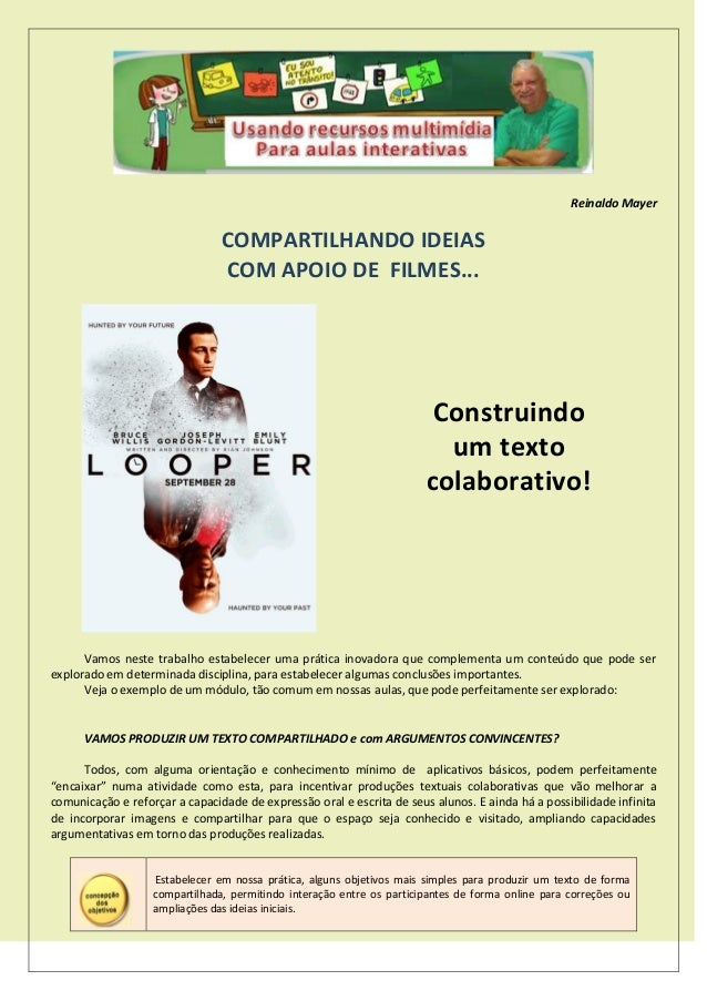 Reinaldo Mayer COMPARTILHANDO IDEIAS COM APOIO DE FILMES... Vamos neste trabalho estabelecer uma prática inovadora que com...