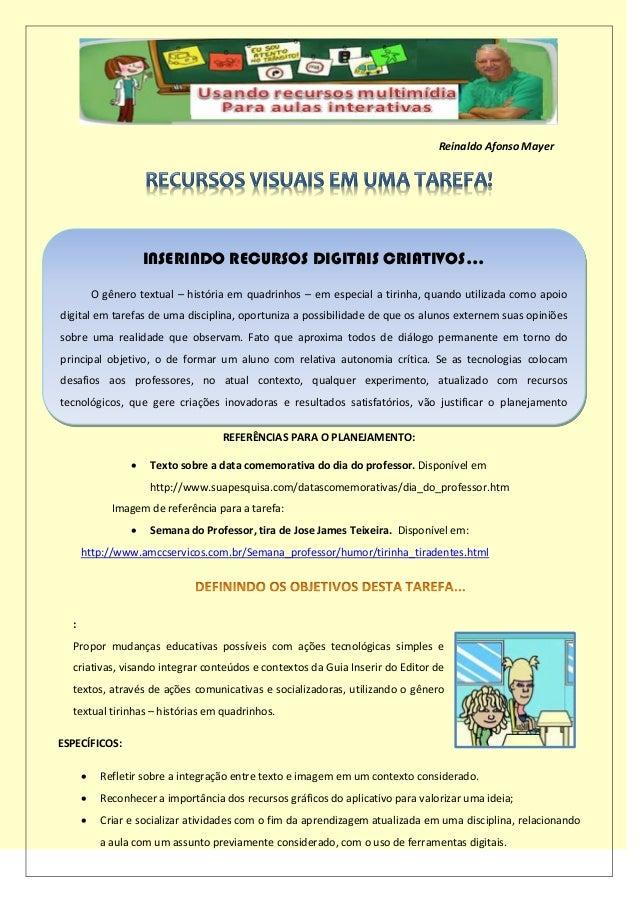 Reinaldo Afonso Mayer REFERÊNCIAS PARA O PLANEJAMENTO:  Texto sobre a data comemorativa do dia do professor. Disponível e...