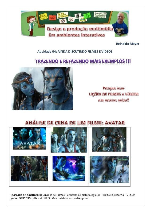 Reinaldo Mayer Atividade 04: AINDA DISCUTINDO FILMES E VÍDEOS (baseada no documento: Análise de Filmes - conceitos e metod...