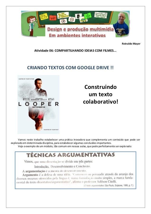 Reinaldo Mayer Atividade 06: COMPARTILHANDO IDEIAS COM FILMES... Vamos neste trabalho estabelecer uma prática inovadora qu...