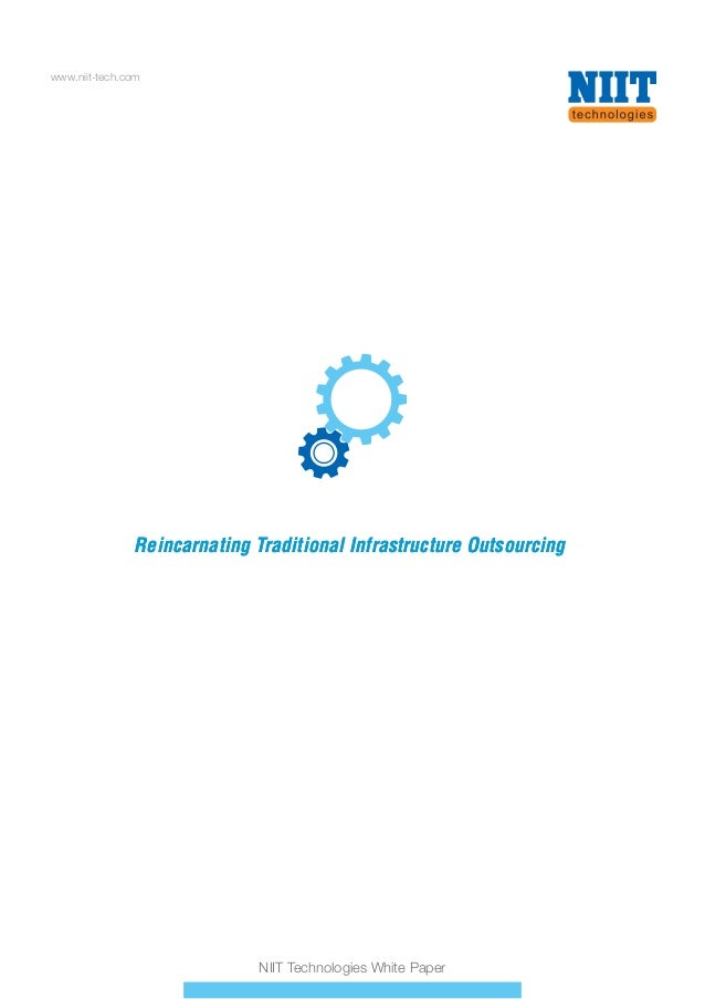 www.niit-tech.com NIIT Technologies White Paper Reincarnating Traditional Infrastructure OutsourcingReincarnating Traditio...