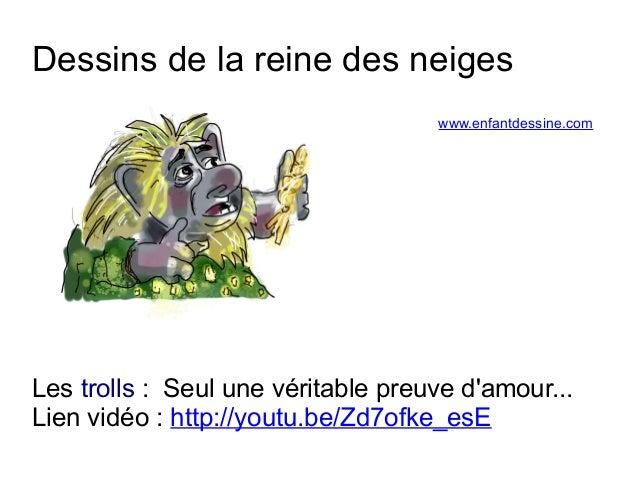 Dessins de la reine des neiges  www.enfantdessine.com  Les trolls : Seul une véritable preuve d'amour...  Lien vidéo : htt...