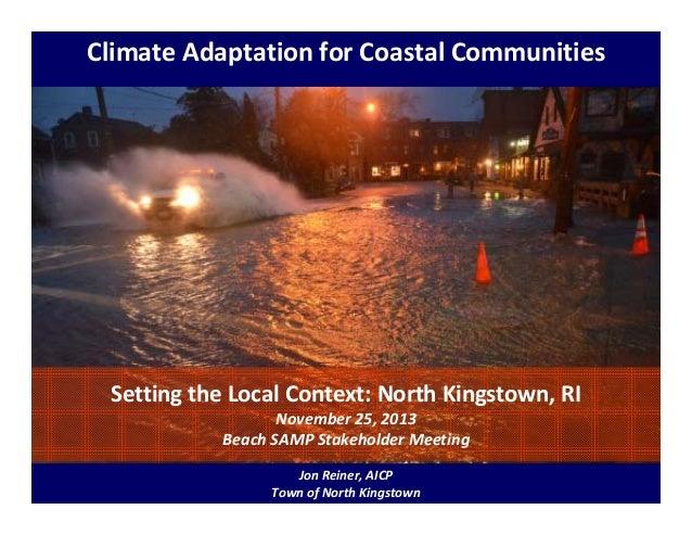 ClimateAdaptationforCoastalCommunities  SettingtheLocalContext:NorthKingstown,RI November25,2013 BeachSAMPSt...