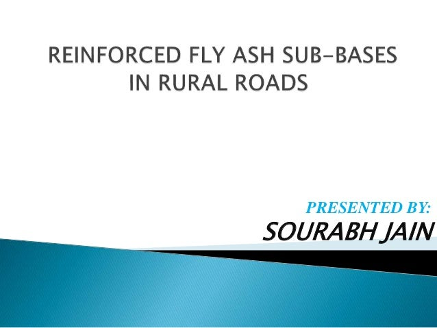 Reinforced fly ash sub bases in rural roads presented by sourabh jain sciox Choice Image