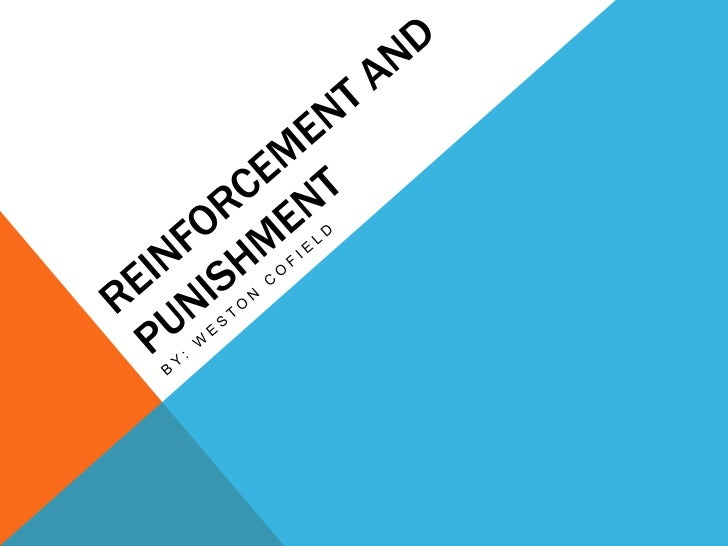 REINFORCEMENT• Anything that increases the likelihood that a  certain response will occur.