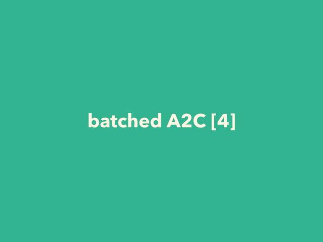 batched A2C [4]