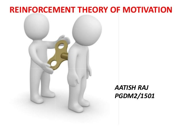 reinforcement theory to motivate emplooyees Content theories of motivation identify the needs that employees might seek   reinforcement theory states that by using consequences, desirable behaviors.
