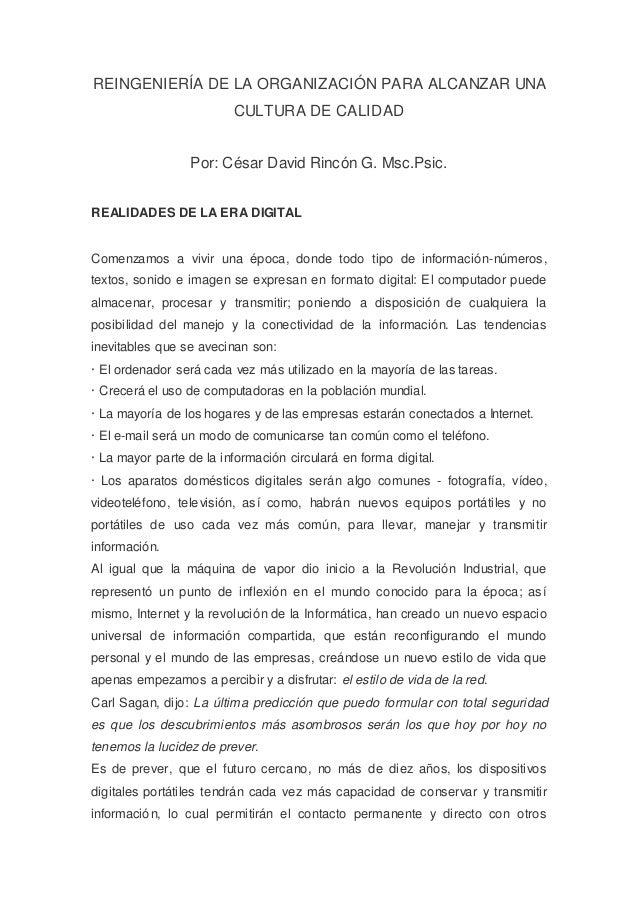 REINGENIERÍA DE LA ORGANIZACIÓN PARA ALCANZAR UNA CULTURA DE CALIDAD Por: César David Rincón G. Msc.Psic. REALIDADES DE LA...