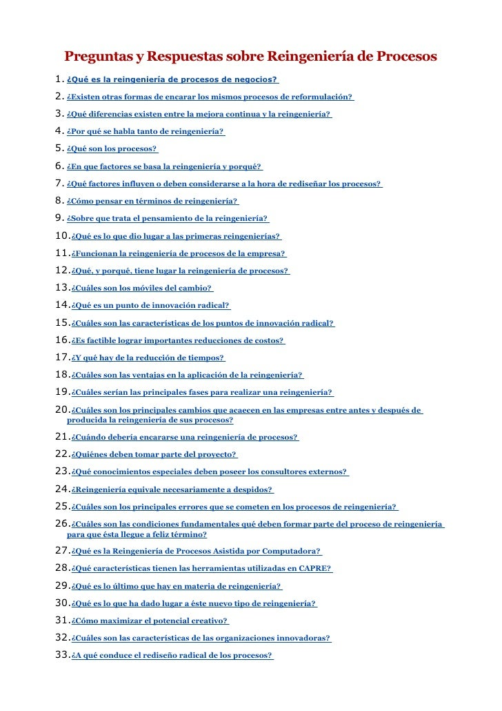 Preguntas y Respuestas sobre Reingeniería de Procesos1. ¿Qué es la reingeniería de procesos de negocios?2. ¿Existen otras ...