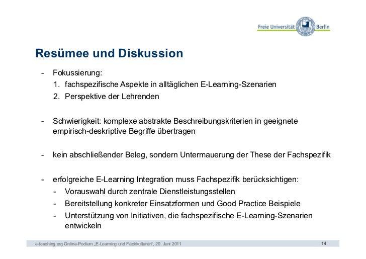 Resümee und Diskussion   - Fokussierung:      1. fachspezifische Aspekte in alltäglichen E-Learning-Szenarien         2....