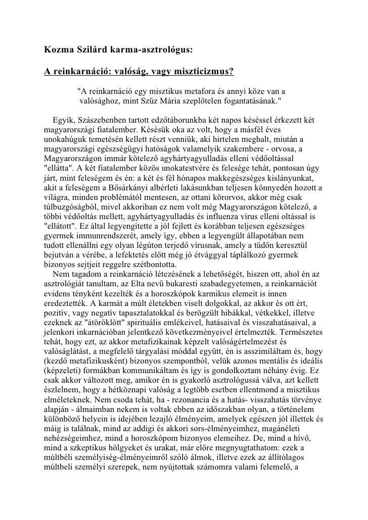 """Kozma Szilárd karma-asztrológus:A reinkarnáció: valóság, vagy miszticizmus?         """"A reinkarnáció egy misztikus metafora..."""