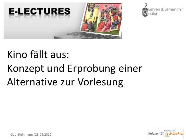 Online-Podium bei e-teaching.orgKino fällt aus:Konzept und Erprobung einerAlternative zur Vorlesung Gabi Reinmann (28.06.2...