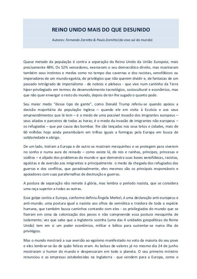 REINO UNIDO MAIS DO QUE DESUNIDO Autores: Fernando Zornitta & Paulo Zornitta (do eixo sul do mundo) Quase metade da popula...