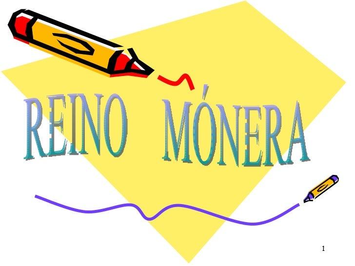 REINO  MÓNERA