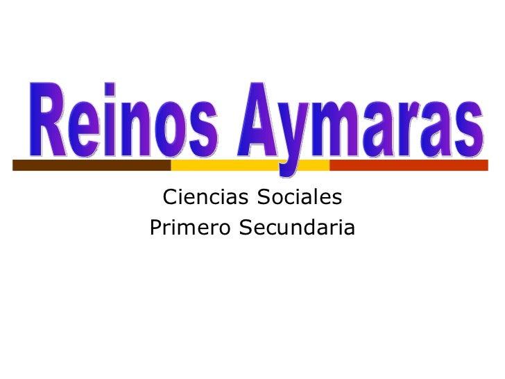 Ciencias Sociales Primero Secundaria Reinos Aymaras