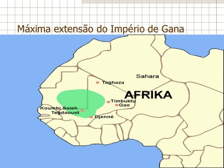 Máxima extensão do Império de Gana