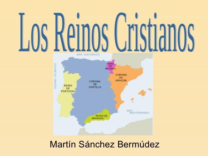 Martín Sánchez Bermúdez Los Reinos Cristianos