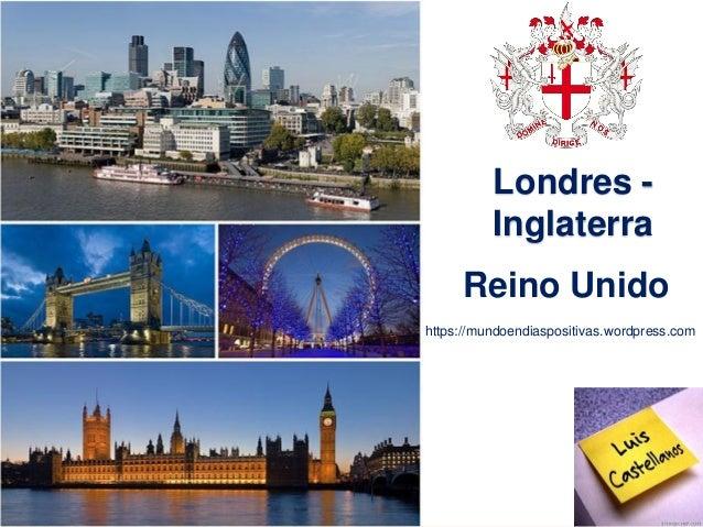 Londres - Inglaterra Reino Unido https://mundoendiaspositivas.wordpress.com