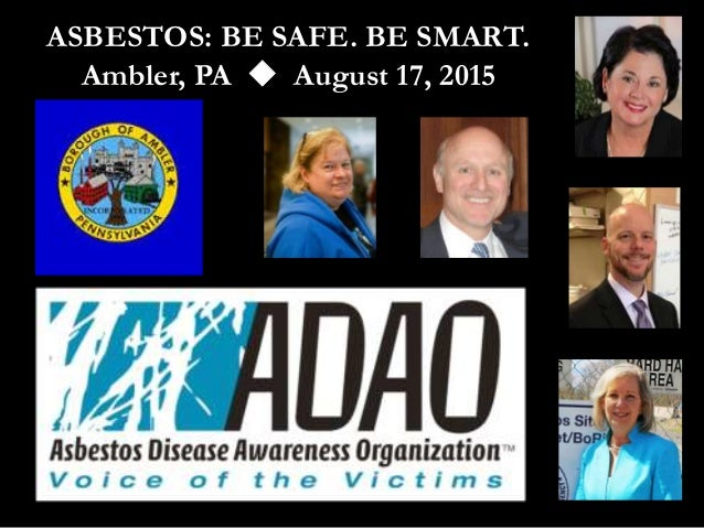 ASBESTOS: BE SAFE. BE SMART. Ambler, PA  August 17, 2015