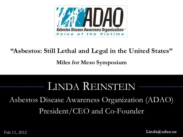 """Asbestos: Still Lethal and Legal in the United States""                  Miles for Meso Symposium               LINDA REIN..."