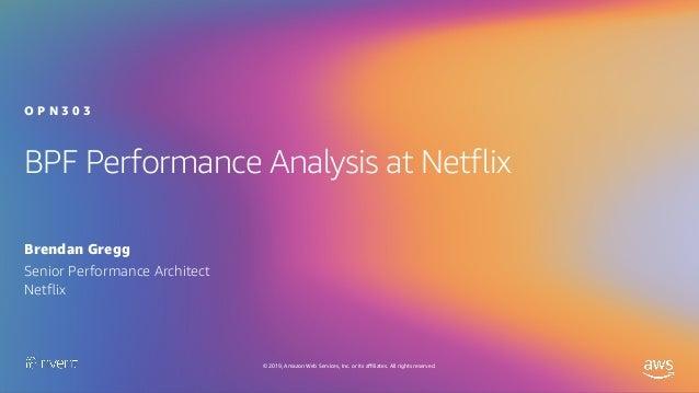 re:Invent 2019 BPF Performance Analysis at Netflix Slide 2