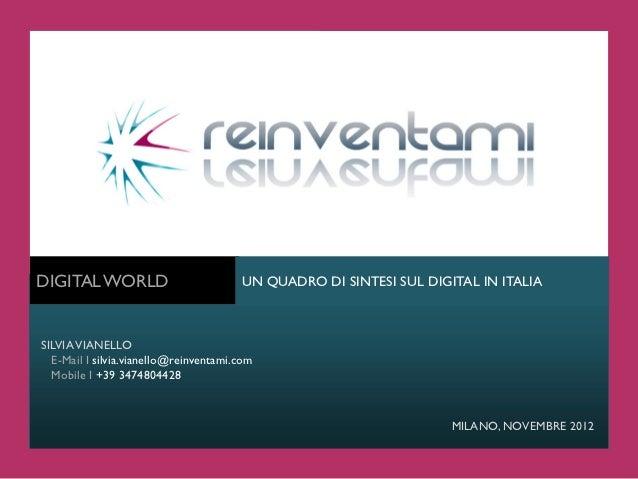 DIGITAL WORLD                          UN QUADRO DI SINTESI SUL DIGITAL IN ITALIASILVIA VIANELLO  E-Mail I silvia.vianello...