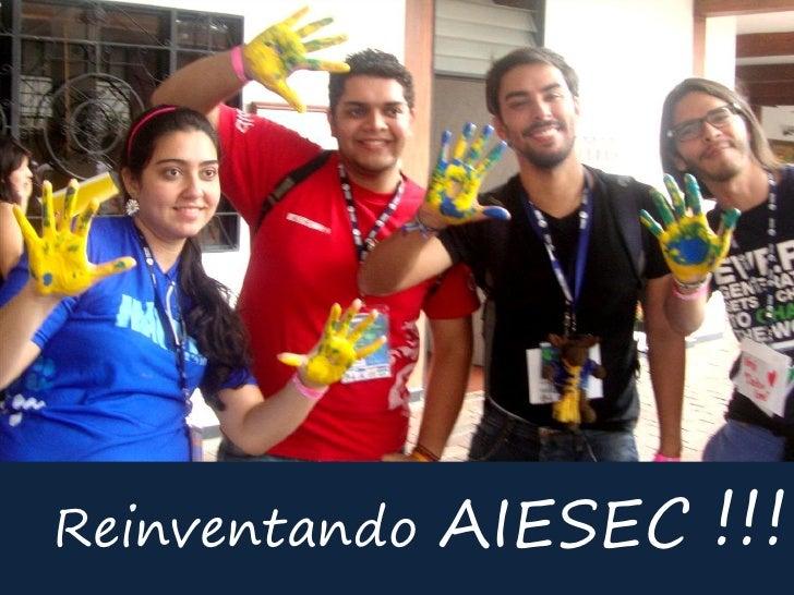 Reinventando   AIESEC !!!
