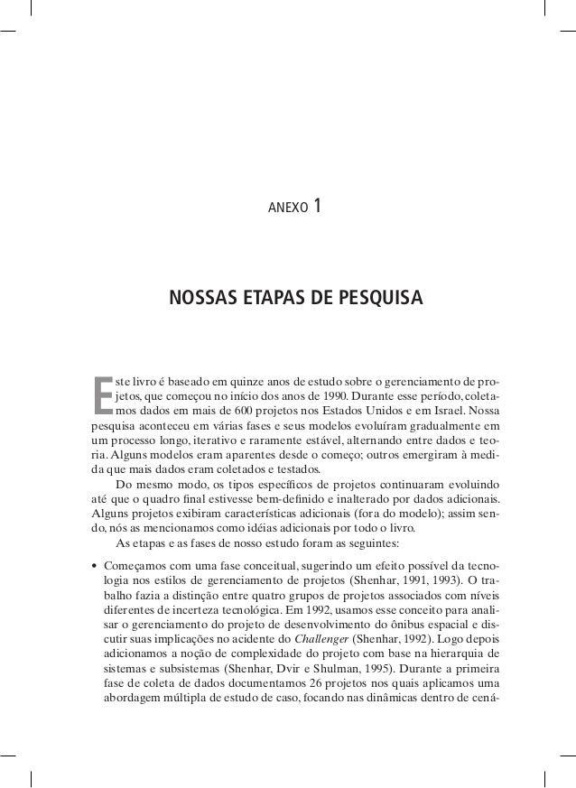 anexo 1 NOSSAS ETAPAS DE PESQUISA E ste livro é baseado em quinze anos de estudo sobre o gerenciamento de pro- jetos, que ...