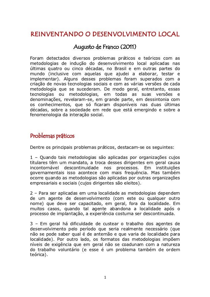 R EINV ENTAND O O D ESENVOLVIMENTO LOCAL                   Augusto de Franco (2011)Foram detectados diversos problemas prá...
