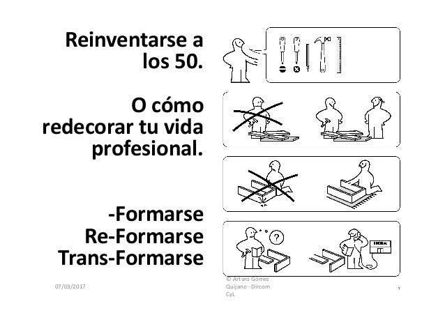taller dircom cyl   u0026quot reinventarse a los 50 u0026quot  por arturo